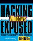 Hacking Exposed Windows: Microsoft Windows Security Secrets and Solutions